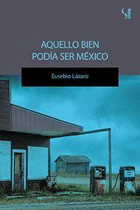 AQUELLO BIEN PODÍA SER MÉXICO