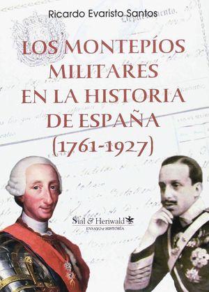 MONTEPIOS MILITARES EN LA HISTORIA DE ESPAÑA 1761 1927,LOS