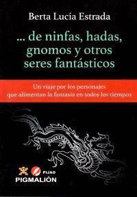 DE NINFAS HADAS GNOMOS Y OTROS SERES FANTASTICOS