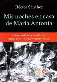 MIS NOCHES EN CASA DE MARIA ANTONIA
