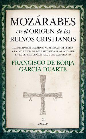 MOZARABES EN EL ORIGEN DE LOS REINOS CRISTIANOS