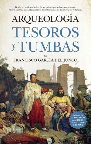 ARQUEOLOGÍA TESOROS Y TUMBAS