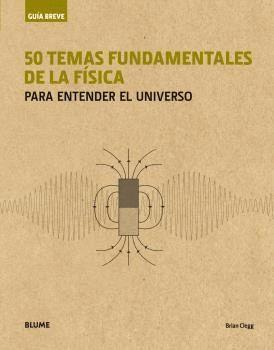 GUIA BREVE 50 TEMAS FUNDAMENTALES DE LA FISICA