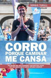 CORRO PORQUE CAMINAR ME CANSA