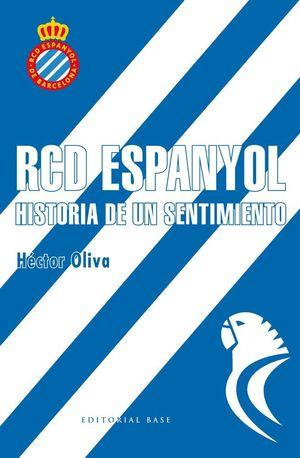 RCD ESPANYOL. HISTORIA DE UN SENTIMIENTO