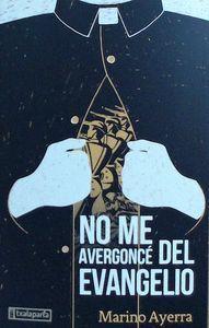NO ME AVERGONCE DEL EVANGELIO