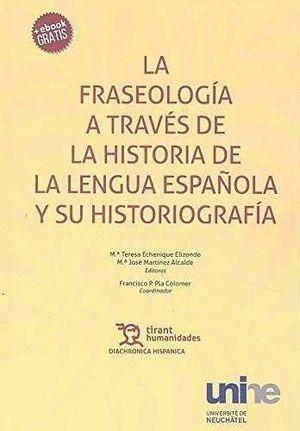 LA FRASEOLOGIA A TRAVES DE LA HISTORIA DE LA LENGUA ESPAÑOLA Y