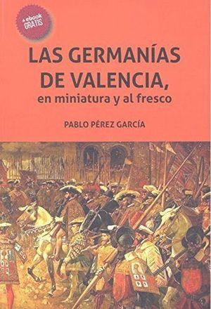 LAS GERMANIAS DE VALENCIA, EN MINIATURA Y AL FRESCO