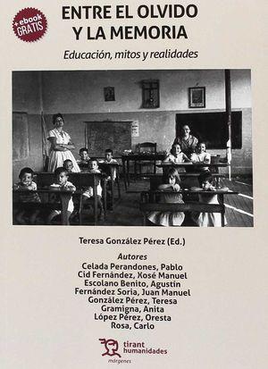 ENTRE EL OLVIDO Y LA MEMORIA. EDUCACIÓN, MITOS Y REALIDADES