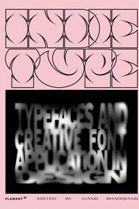 INDIE TYPE - TYPEFACES AND CREATIVE FONT APPLICATIONS IN DESIGN