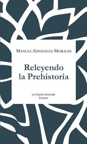 RELEYENDO LA PREHISTORIA