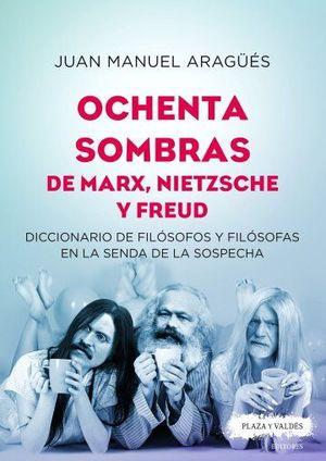 OCHENTA SOMBRAS DE MARX, NIETZCHE Y FREUD