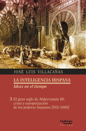 LA INTELIGENCIA HISPANA 3 IDEAS EN EL TIEMPO