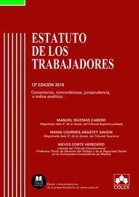 ESTATUTO DE LOS TRABAJADORES (2018) COMENTARIOS, CONCORDANCIAS, JURISPRUDENCIA E ÍNDICE ANALÍTICO