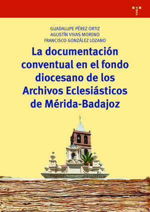 LA DOCUMENTACIÓN CONVENTUAL EN EL FONDO DIOCESANO DE LOS ARCHIVOS