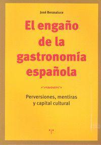 EL ENGAÑO DE LA GASTRONOMÍA ESPAÑOLA