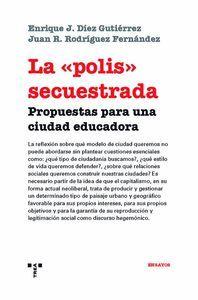 LA «POLIS» SECUESTRADA