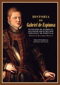 HISTORIA DE GABRIEL DE ESPINOSA, PASTELERO DE MADRIGAL