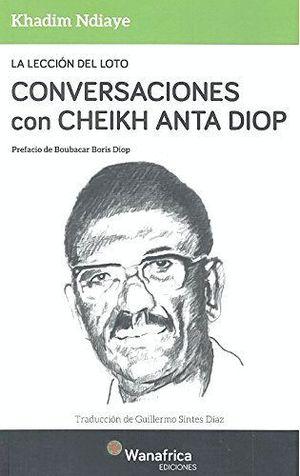 LA LECCIÓN DEL LOTO CONVERSACIONES CON CHEIKH ANTA DIOP