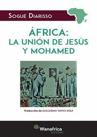ÁFRICA: LA UNIÓN DE JESUS Y MOHAMED