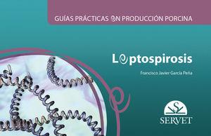 GUÍAS PRÁCTICAS EN PRODUCCIÓN PORCINA. LEPTOSPIROSIS