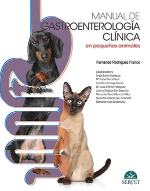 MANUAL DE GASTROENTEROLOGÍA CLÍNICA DE PEQUEÑOS ANIMALES