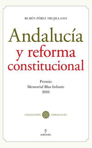 ANDALUCÍA Y REFORMA CONSTITUCIONAL
