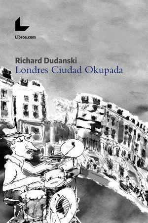 LONDRES CIUDAD OKUPADA