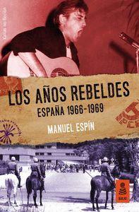 LOS AÑOS REBELDES: ESPAÑA 1966-1969