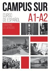 CAMPUS SUR A1-A2. CUADERNO DE EJERCICIOS. CURSO DE ESPAÑOL