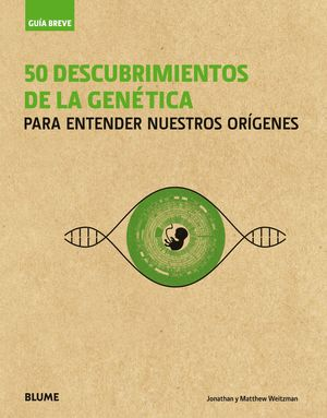 GUÍA BREVE 50 DESCUBRIMIENTOS DE LA GENÉTICA