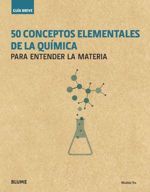 GUÍA BREVE 50 CONCEPTOS ELEMENTALES DE LA QUÍMICA