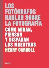 LOS FOTÓGRAFOS HABLAN SOBRE LA FOTOGRAFÍA
