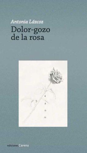 DOLOR-GOZO DE LA ROSA