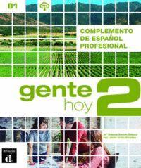 GENTE HOY 2 COMPLEMENTO ESPAÑOL PROFESIONAL