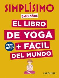 SIMPLÍSIMO. EL LIBRO DE YOGA + FÁCIL DEL MUNDO. PARA NIÑOS