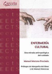 ENFERMERIA CULTURAL. UNA MIRADA ANTROPOLOGICA DEL CUIDADO