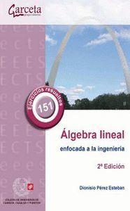 ALGEBRA LINEAL ENFOCADA A LA INGENIERIA 2 ED.