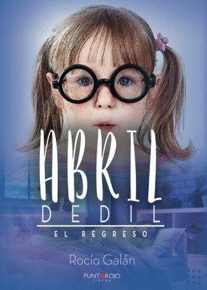 ABRIL DEDIL. EL REGRESO