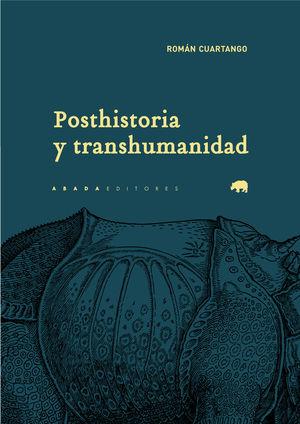 POSTHISTORIA Y TRANSHUMANIDAD