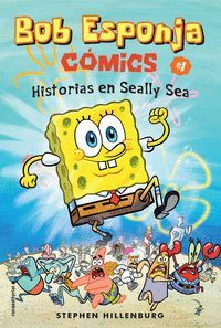 BOB ESPONJA. HISTORIAS EN SEALLY SEA