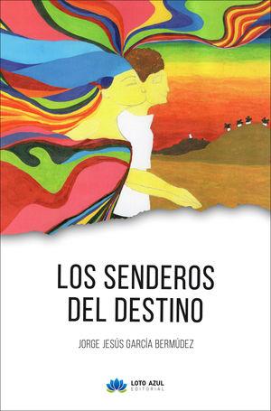 LOS SENDEROS DEL DESTINO