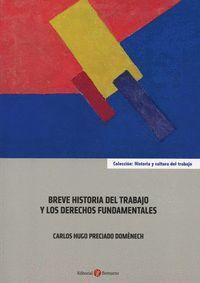 BREVE HISTORIA DEL TRABAJO Y DE LOS DERECHOS FUNDAMENTALES