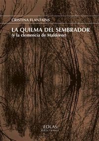 LA QUILMA DEL SEMBRADOR (Y LA CLEMENCIA DEL MALDOROR)