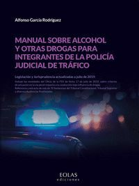 MANUAL SOBRE ALCOHOL Y OTRAS DROGAS PARA INTEGRANTES DE LA POLICÍA JUDICIAL DE T