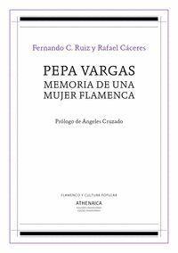 PEPA VARGAS, MEMORIA DE UNA MUJER FLAMENCA