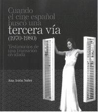 CUANDO EL CINE ESPAÑOL BUSCÓ UNA TERCERA VÍA (1970-1980)