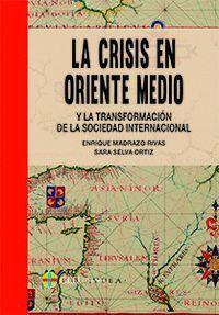 LA CRISIS EN MEDIO ORIENTE Y LA TRANSFORMACIÓN DE LA SOCIEDAD INTERNACIONAL