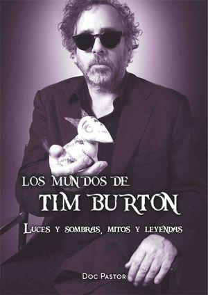 LOS MUNDOS DE TIM BURTON: LUCES Y SOMBRAS, MITOS Y LEYENDAS
