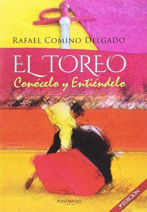 EL TOREO: CONÓCELO Y ENTIÉNDELO. 3ª ED.